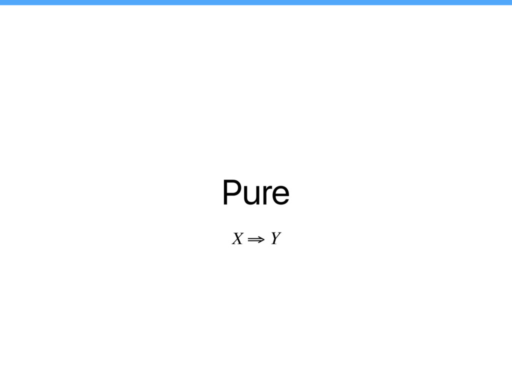Pure X ⇒ Y