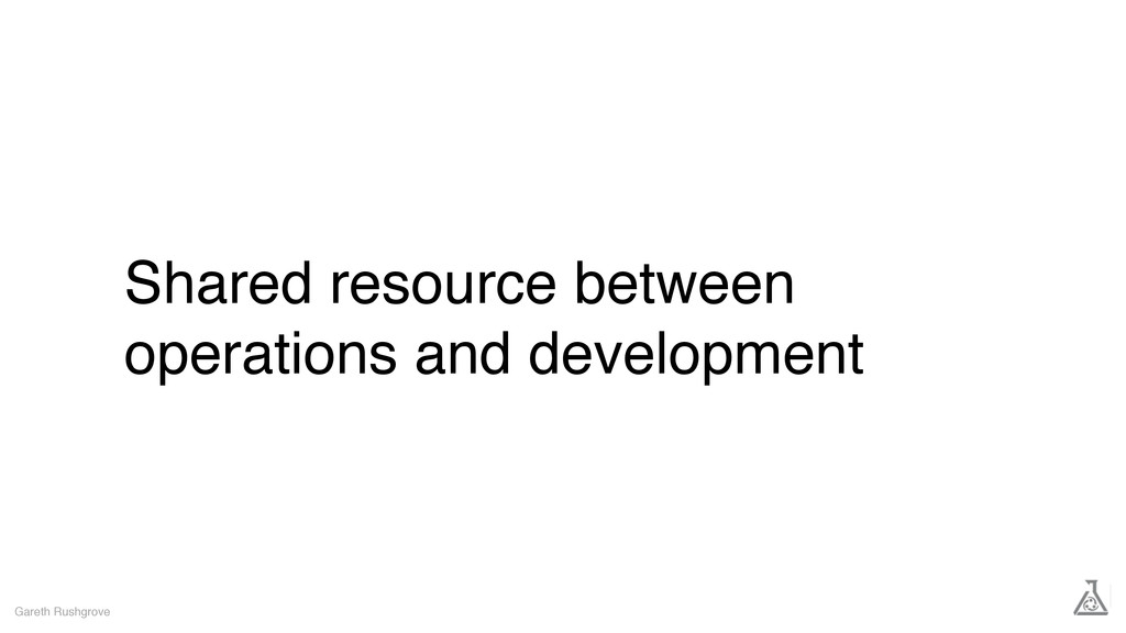 Shared resource between operations and developm...