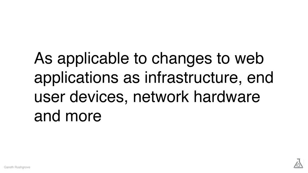 As applicable to changes to web applications as...