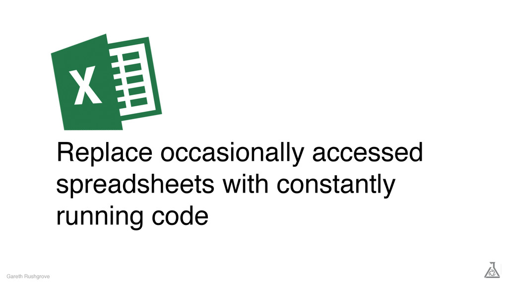 Replace occasionally accessed spreadsheets with...