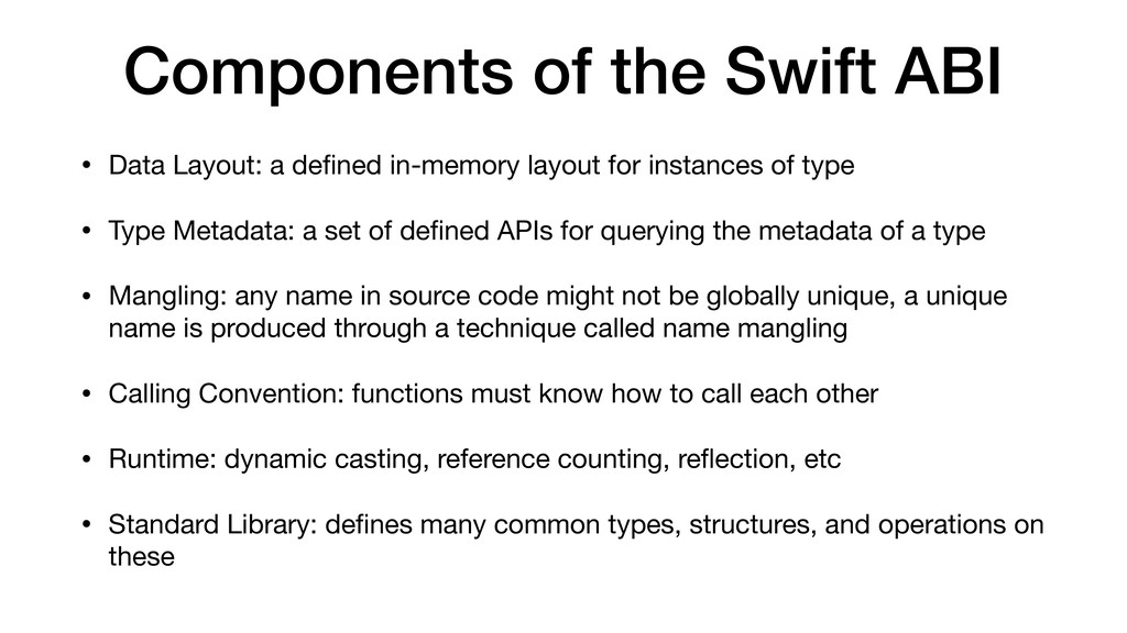 Components of the Swift ABI • Data Layout: a de...