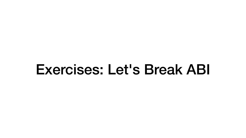 Exercises: Let's Break ABI