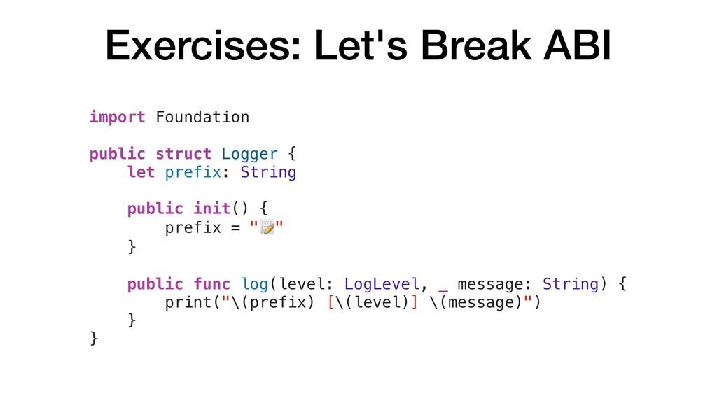Exercises: Let's Break ABI import Foundation pu...