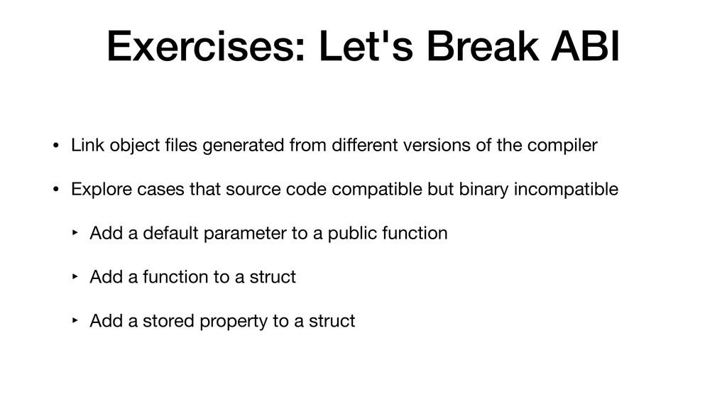 Exercises: Let's Break ABI • Link object files g...