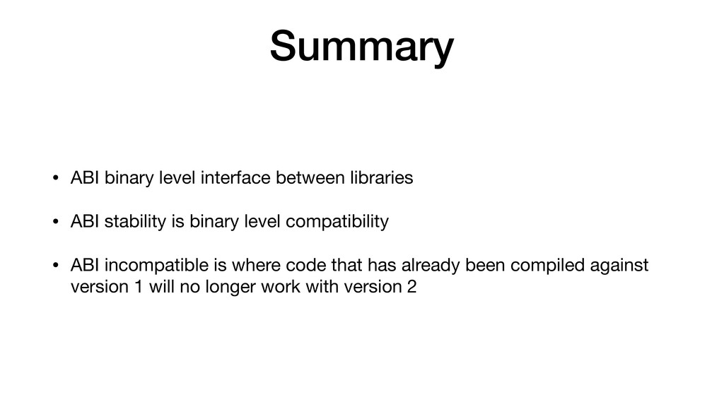 Summary • ABI binary level interface between li...