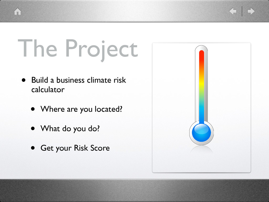 The Project • Build a business climate risk cal...
