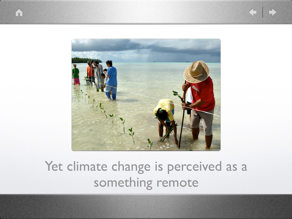 Yet climate change is perceived as a something ...