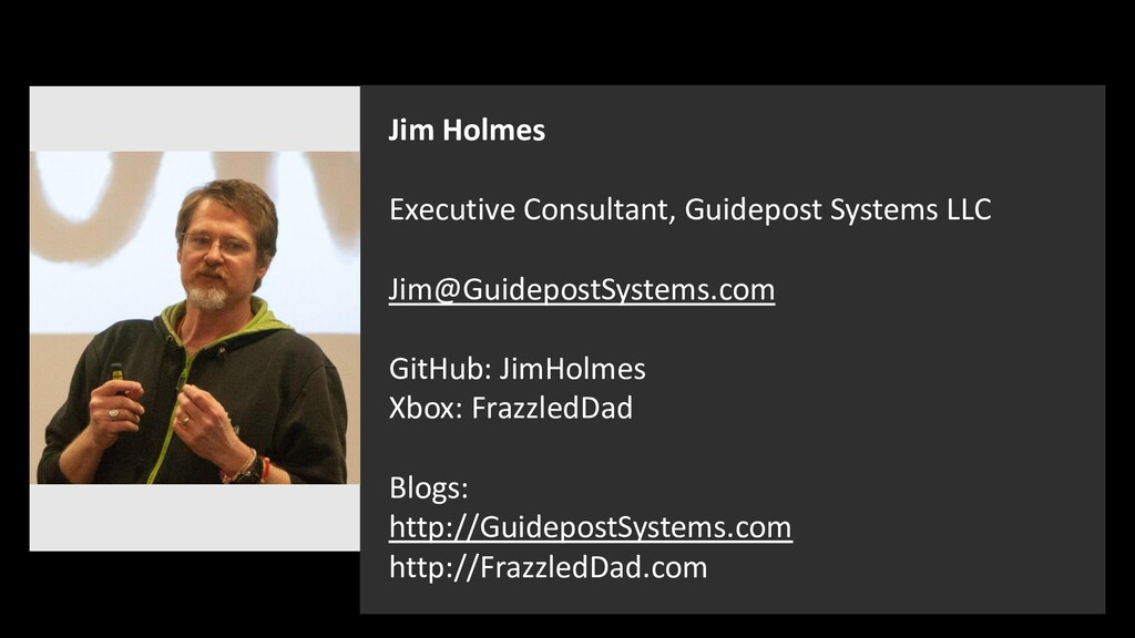 Jim Holmes Executive Consultant, Guidepost Syst...