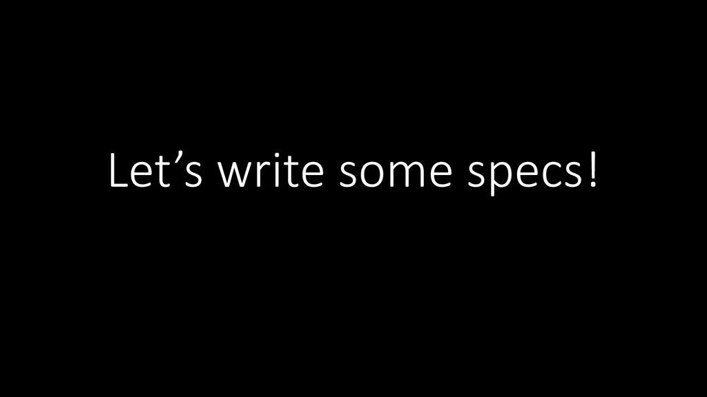 Let's write some specs!