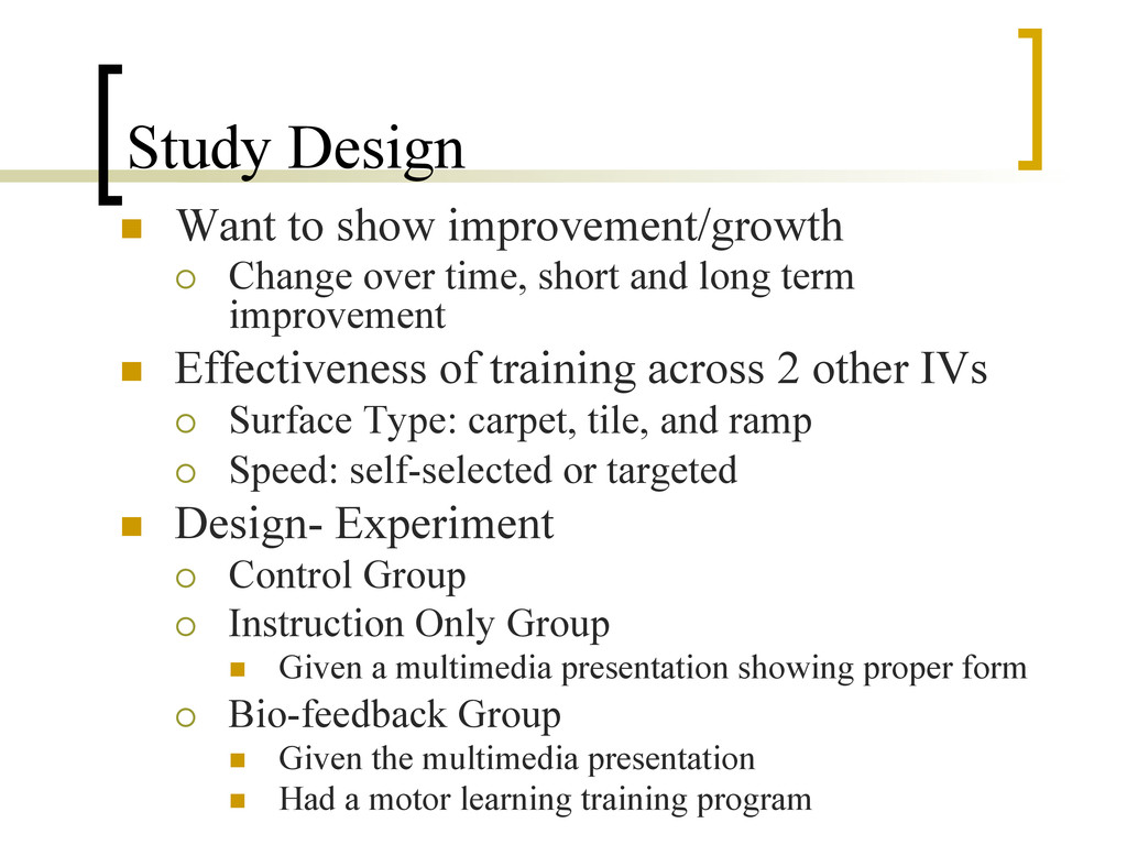 Study Design n  Want to show improvement/growt...