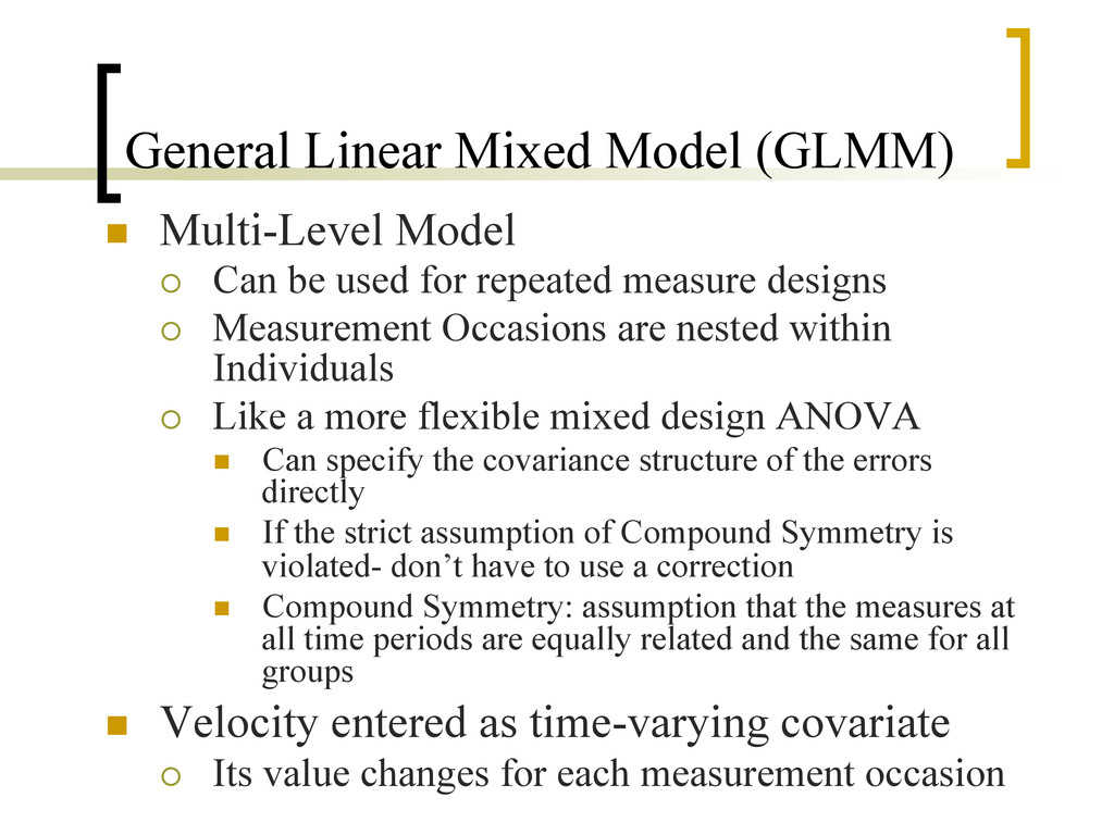 General Linear Mixed Model (GLMM) n  Multi-Lev...