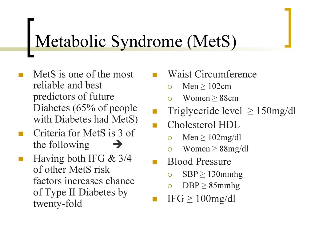Metabolic Syndrome (MetS) n  MetS is one of th...