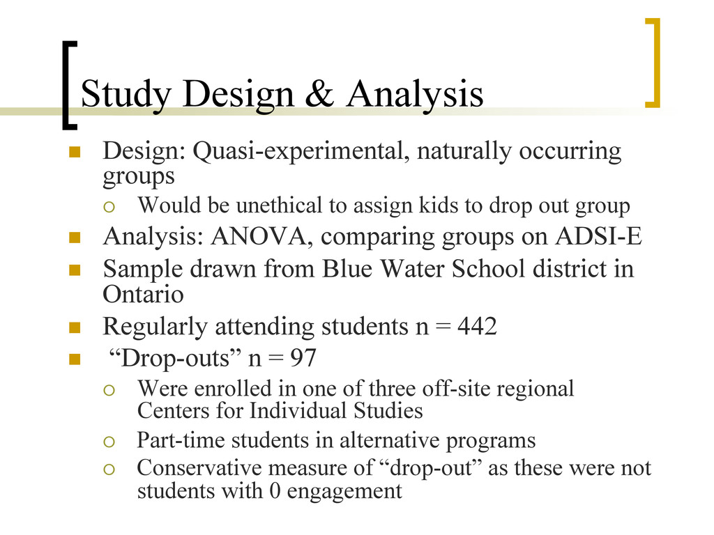Study Design & Analysis n  Design: Quasi-exper...