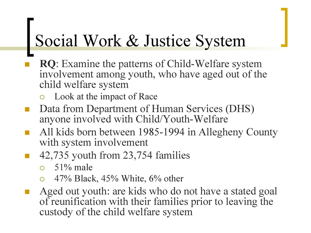 Social Work & Justice System n RQ: Examine th...