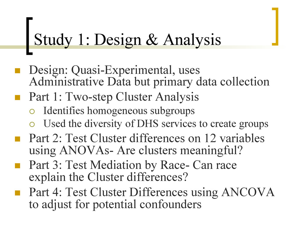 Study 1: Design & Analysis n  Design: Quasi-Ex...