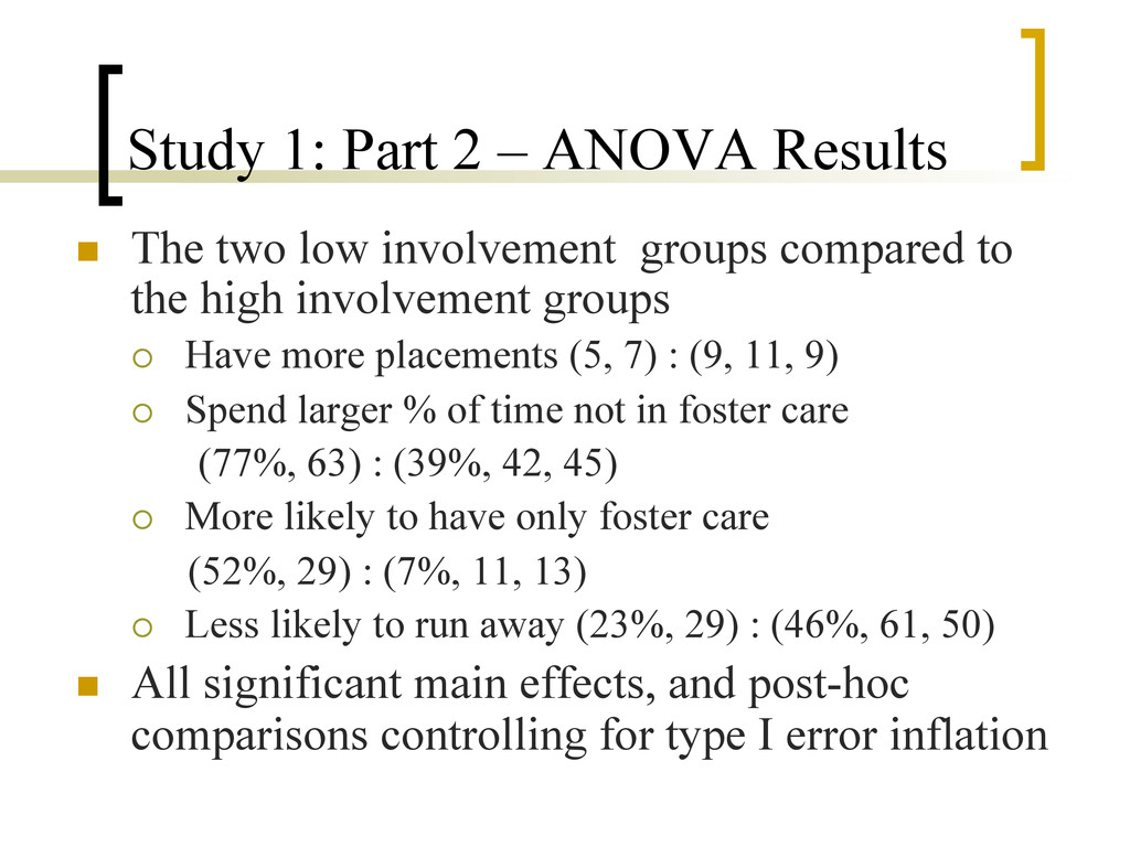 Study 1: Part 2 – ANOVA Results n  The two low...