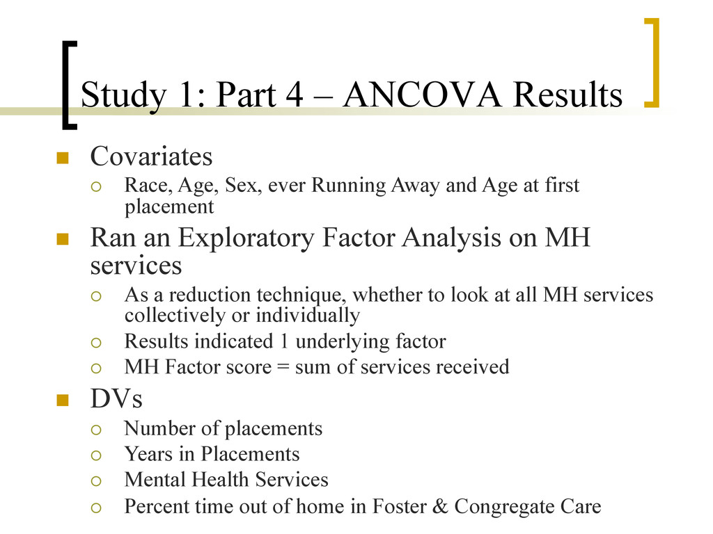Study 1: Part 4 – ANCOVA Results n  Covariates...