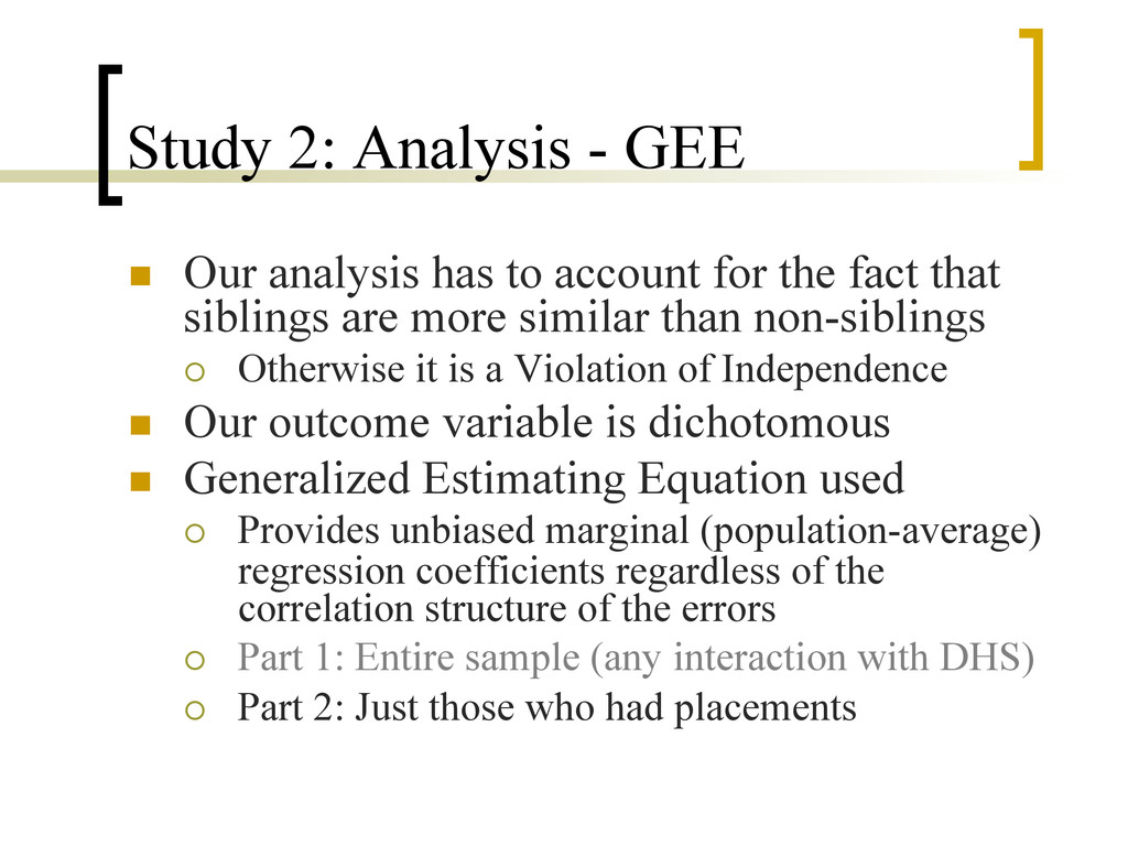 Study 2: Analysis - GEE n  Our analysis has to...