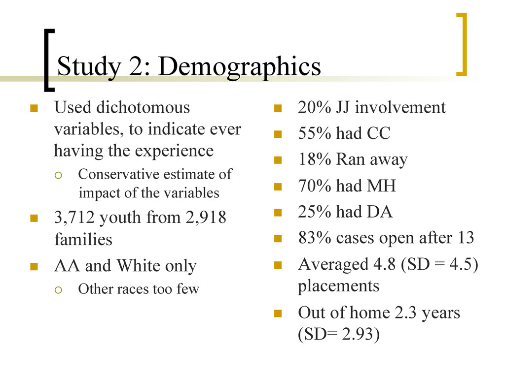 Study 2: Demographics n  Used dichotomous vari...