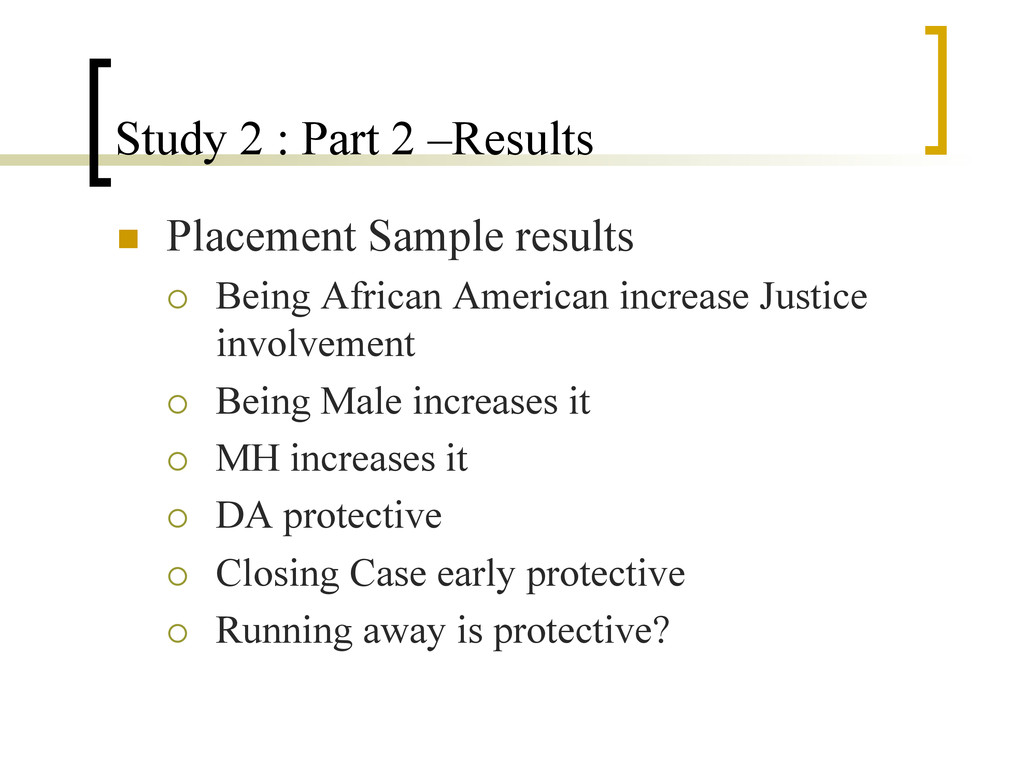 Study 2 : Part 2 –Results n  Placement Sample ...