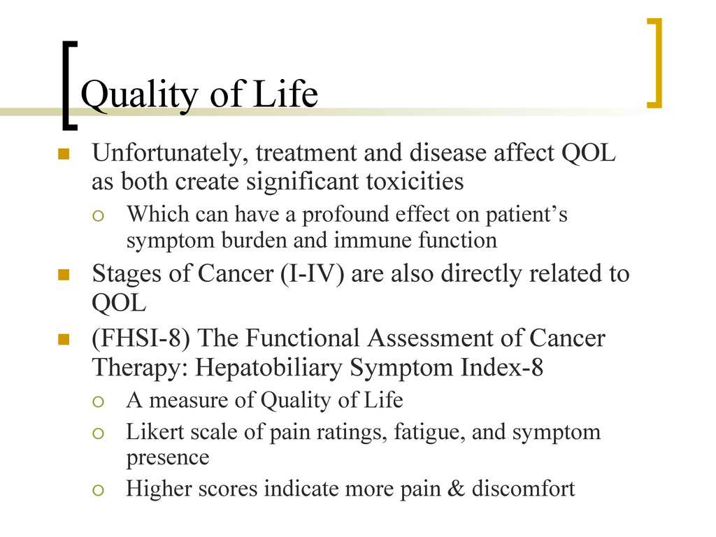 Quality of Life n  Unfortunately, treatment an...