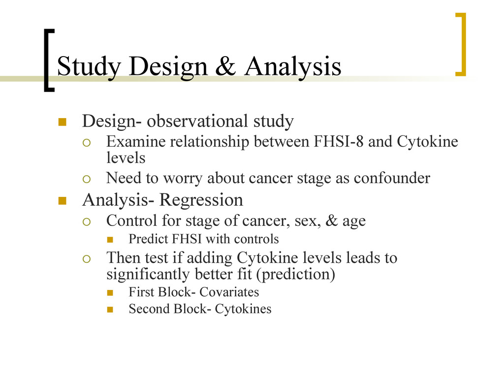 Study Design & Analysis n  Design- observation...