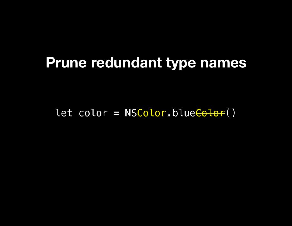 let color = NSColor.blueColor() Prune redundant...