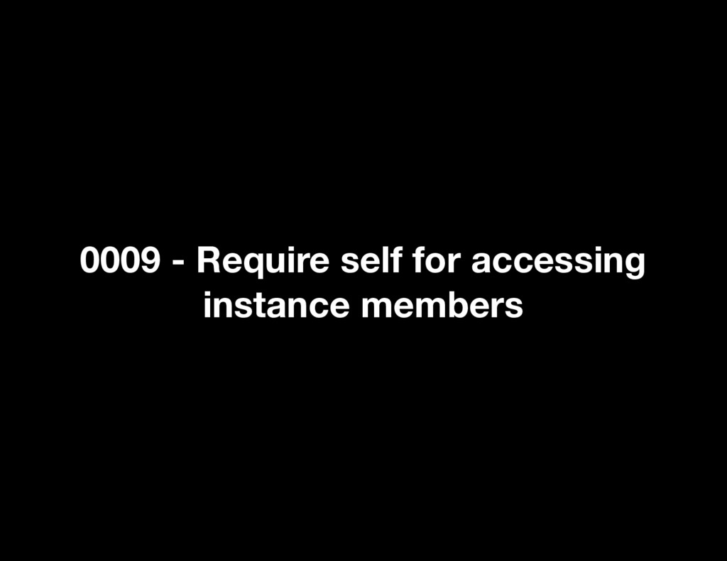0009 - Require self for accessing instance memb...