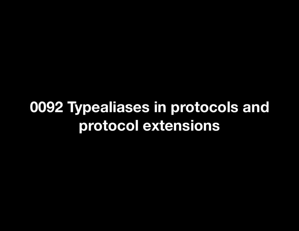 0092 Typealiases in protocols and protocol exte...