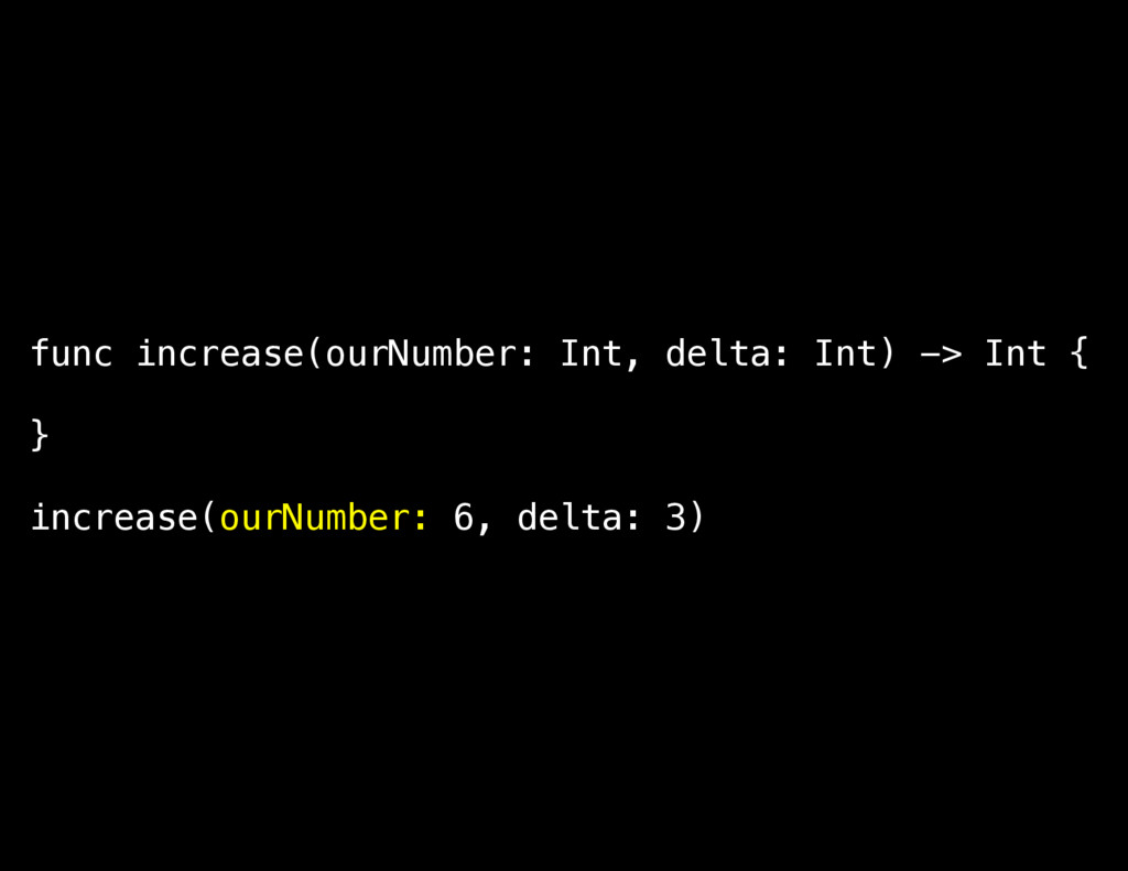 func increase(ourNumber: Int, delta: Int) -> In...