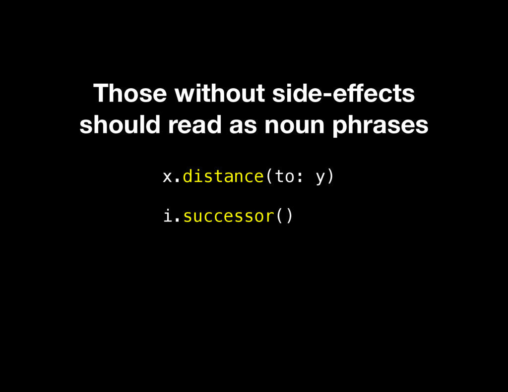x.distance(to: y) i.successor() Those without s...