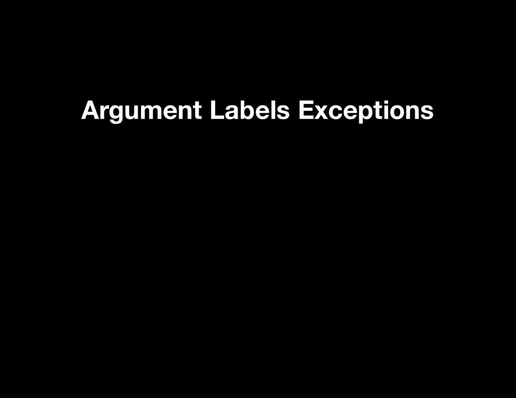 Argument Labels Exceptions