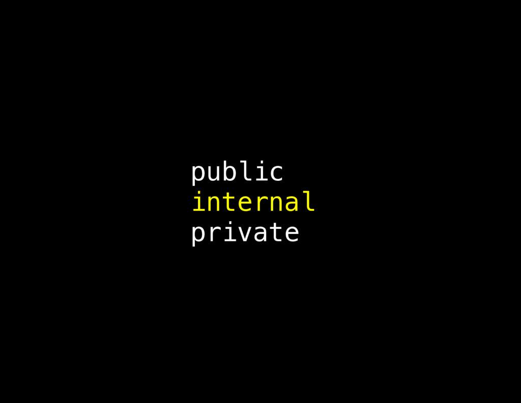 public internal private