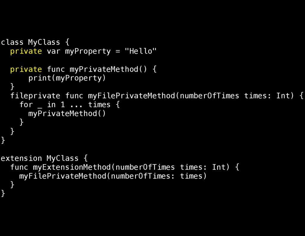 "class MyClass { private var myProperty = ""Hello..."