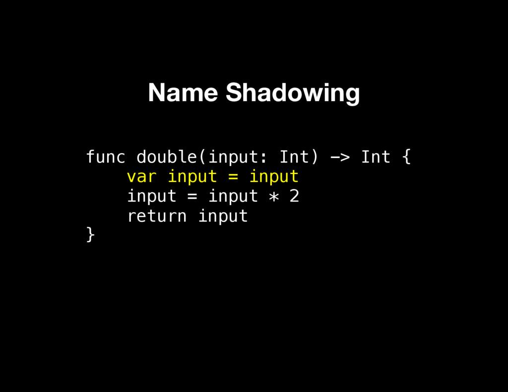 func double(input: Int) -> Int { var input = in...