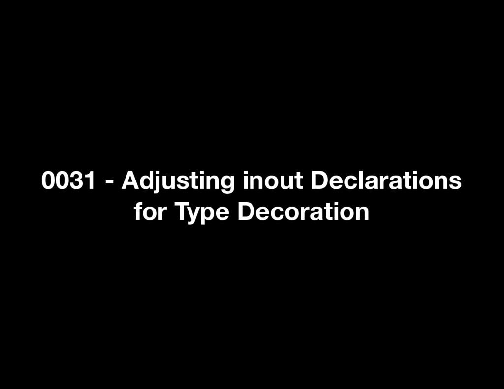 0031 - Adjusting inout Declarations for Type De...