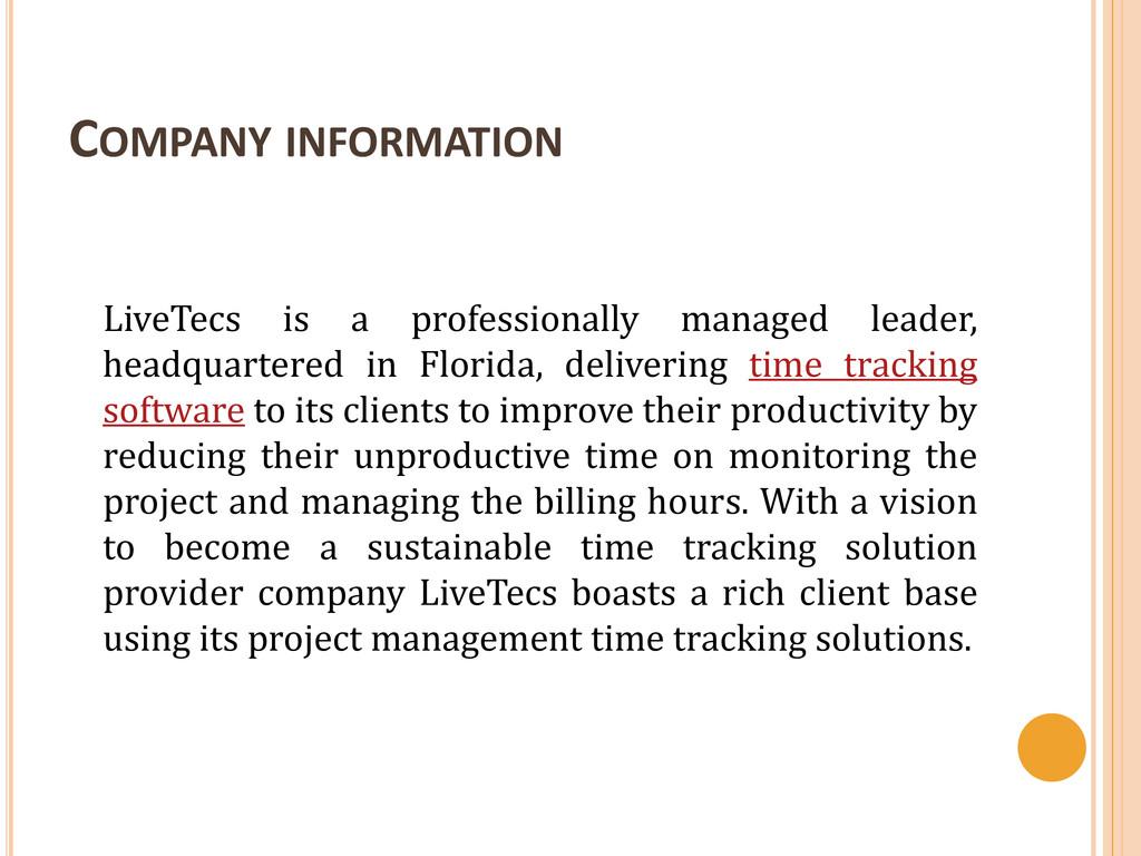 COMPANY INFORMATION LiveTecs is a professionall...