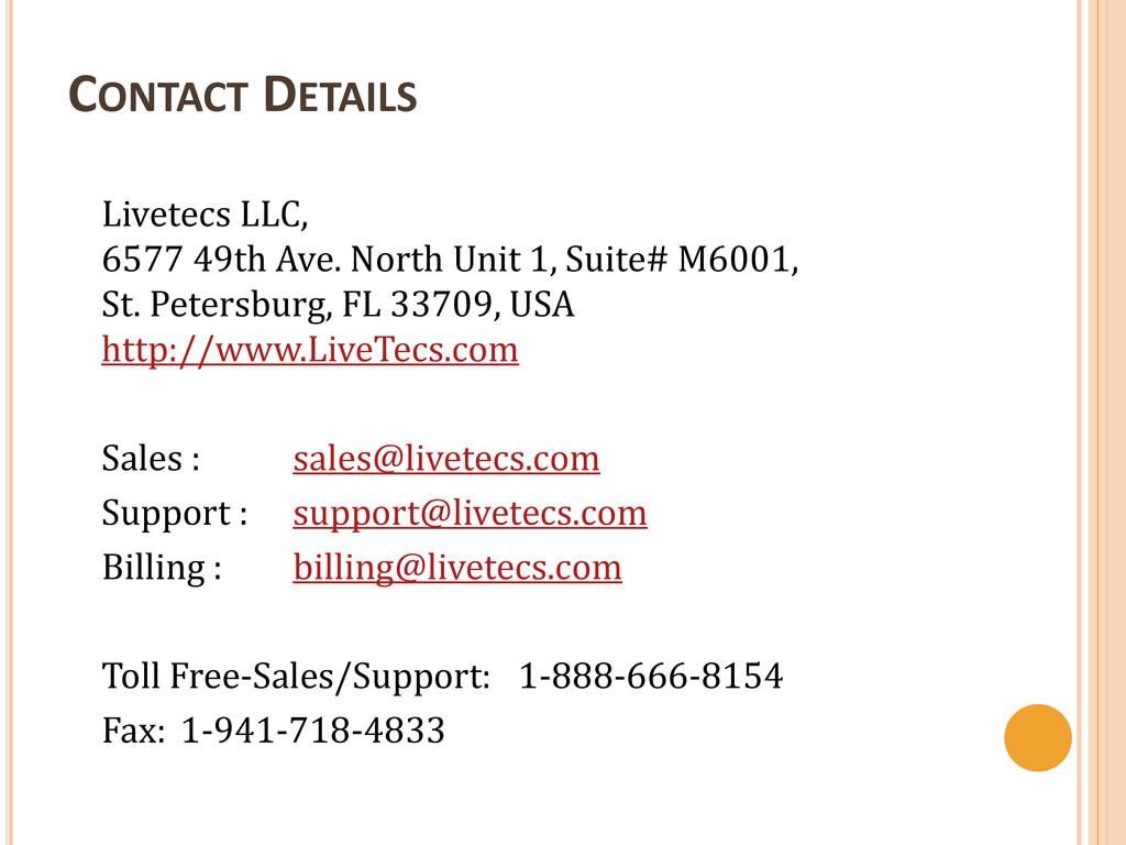CONTACT DETAILS Livetecs LLC, 6577 49th Ave. No...