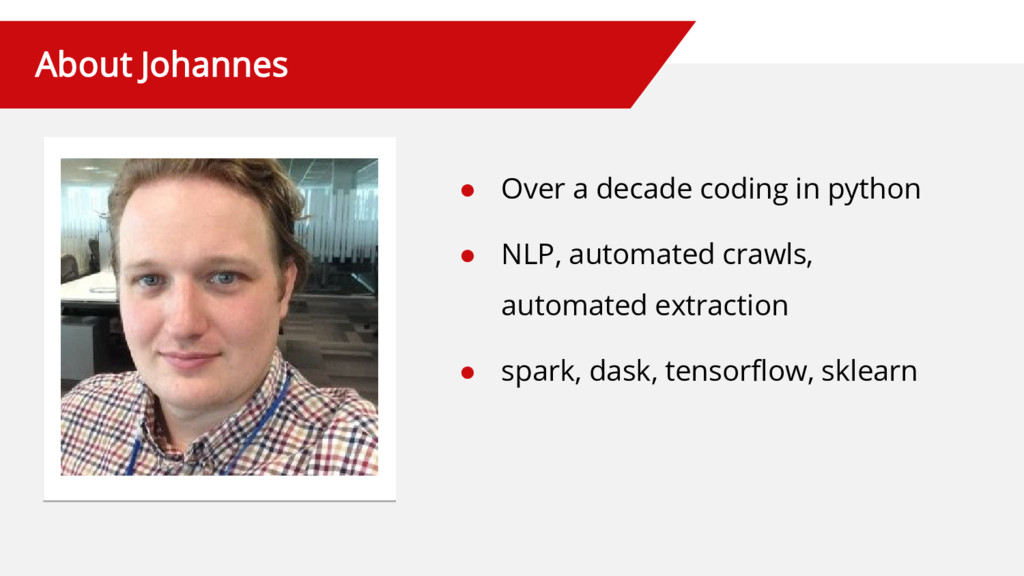 About Johannes Over a decade coding in python ●...