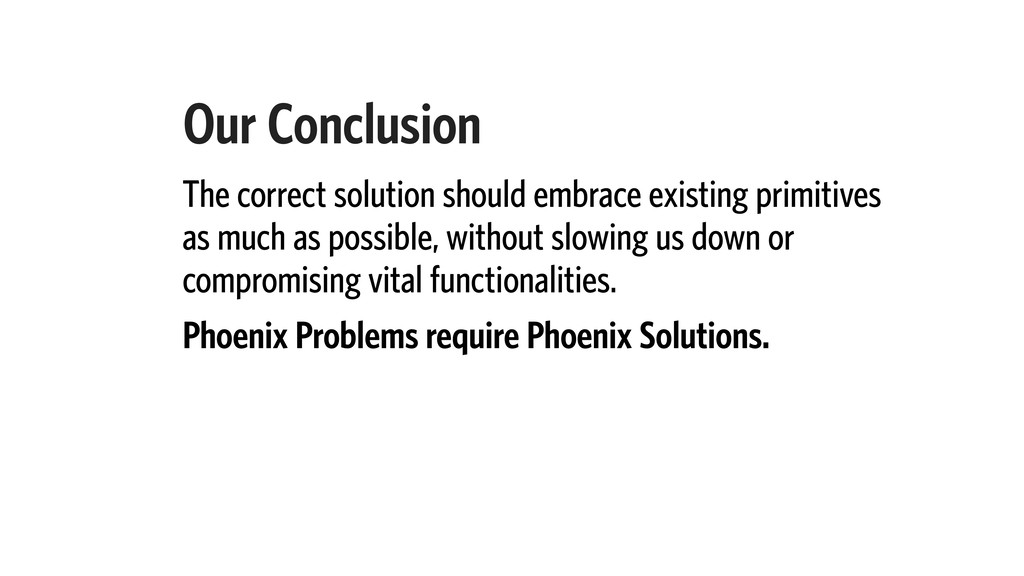 Our Conclusion The correct solution should embr...