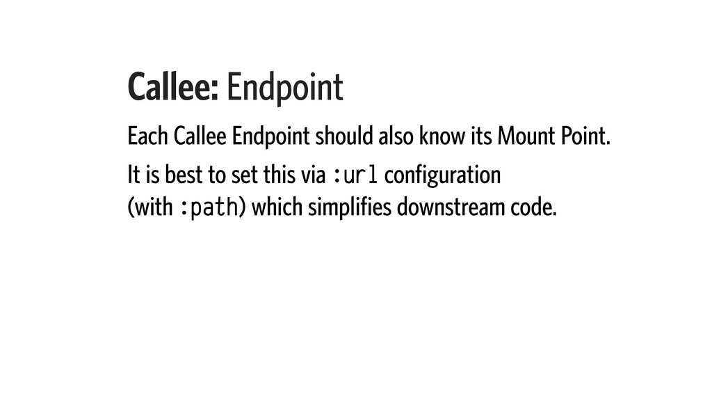 Callee: Endpoint Each Callee Endpoint should al...