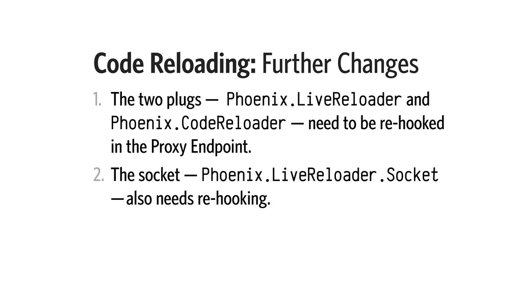 Code Reloading: Further Changes 1. The two plug...