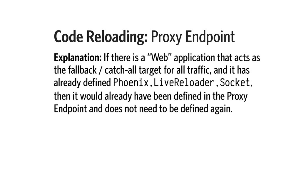 Code Reloading: Proxy Endpoint Explanation: If ...