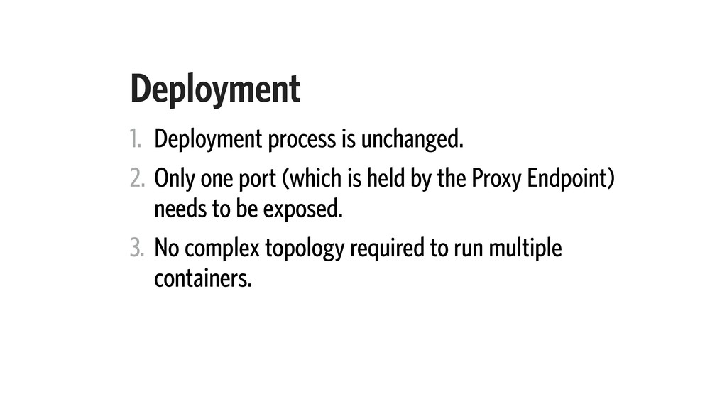 Deployment 1. Deployment process is unchanged. ...