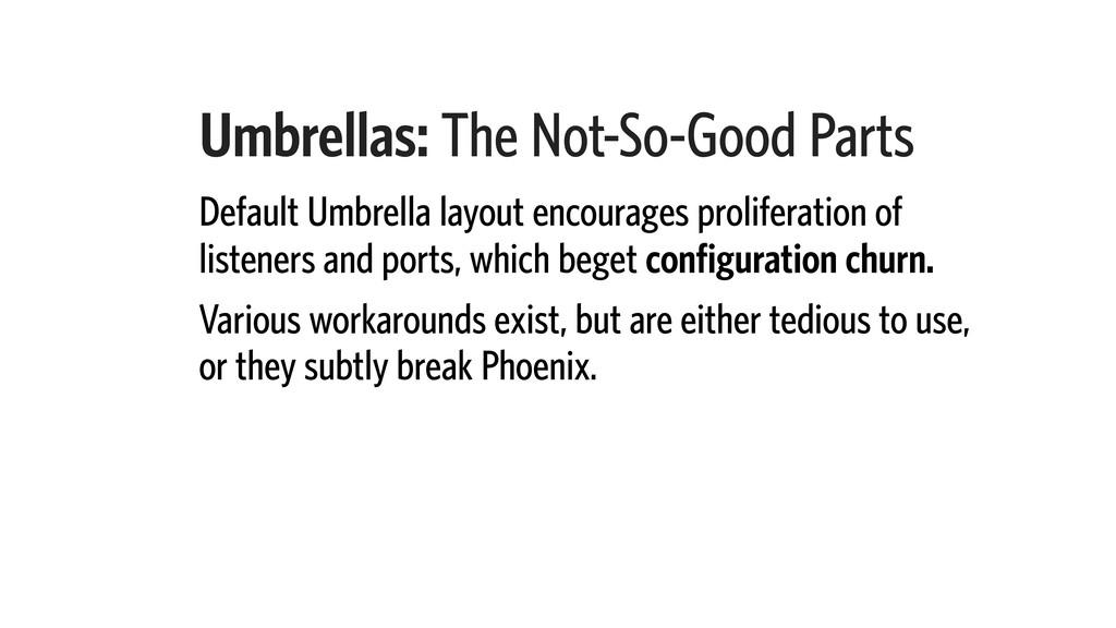 Umbrellas: The Not-So-Good Parts Default Umbrel...