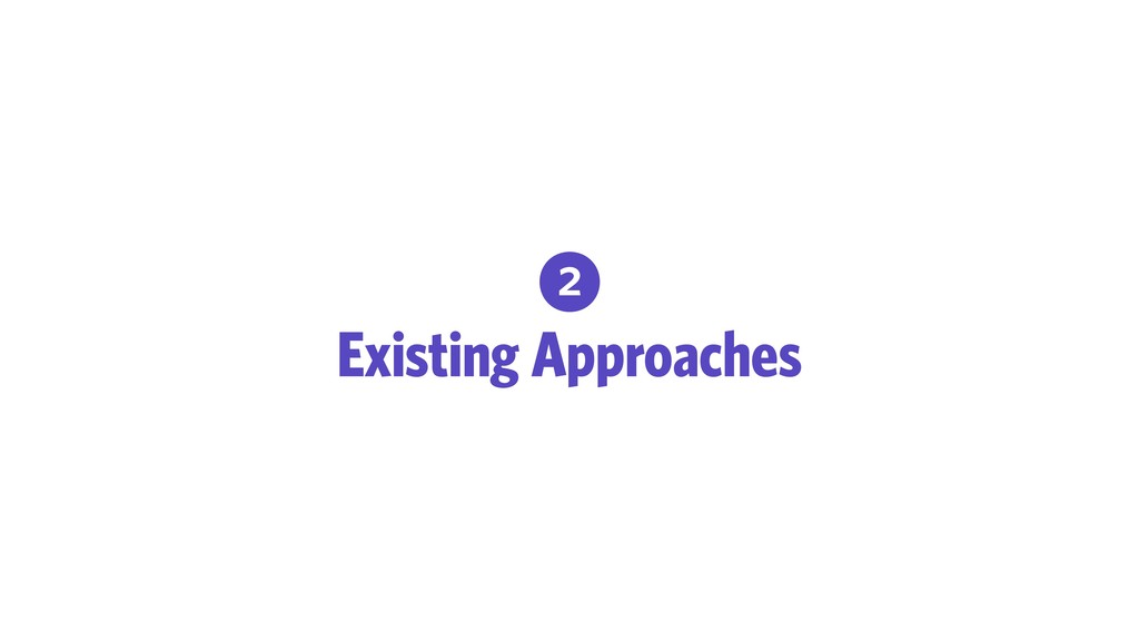 2 Existing Approaches
