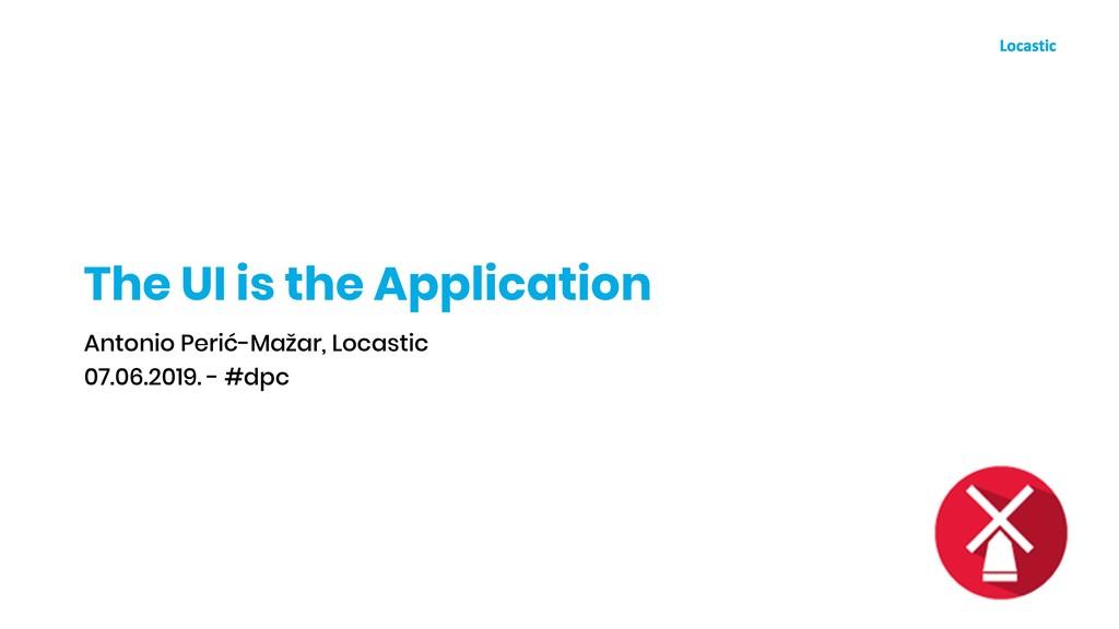 The UI is the Application Antonio Perić-Mažar, ...