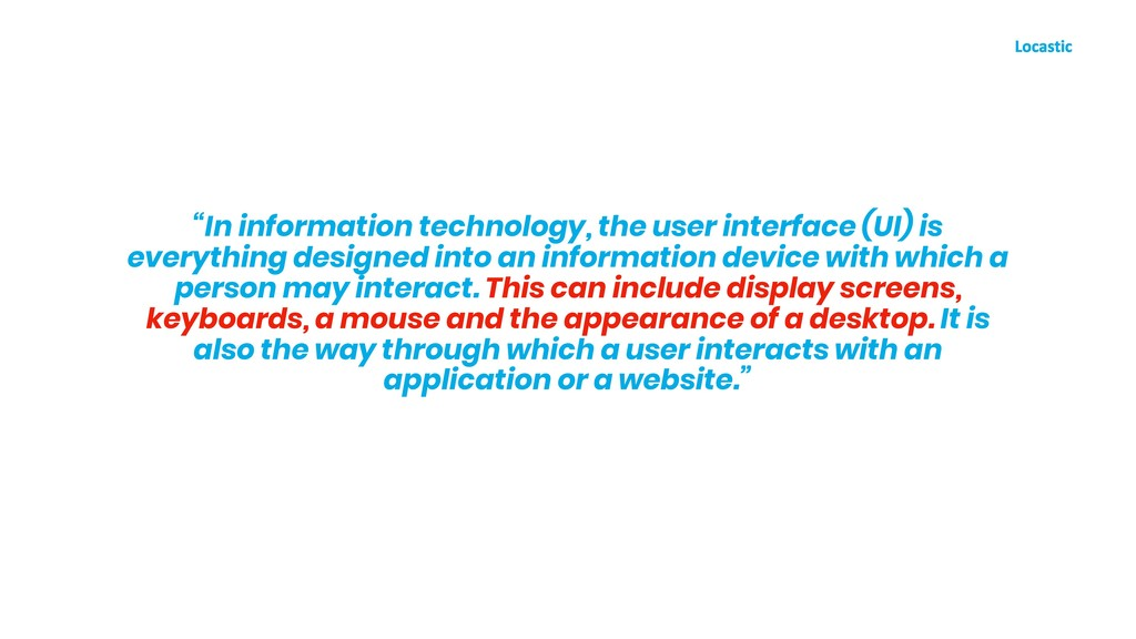 """""""In information technology, the user interface ..."""