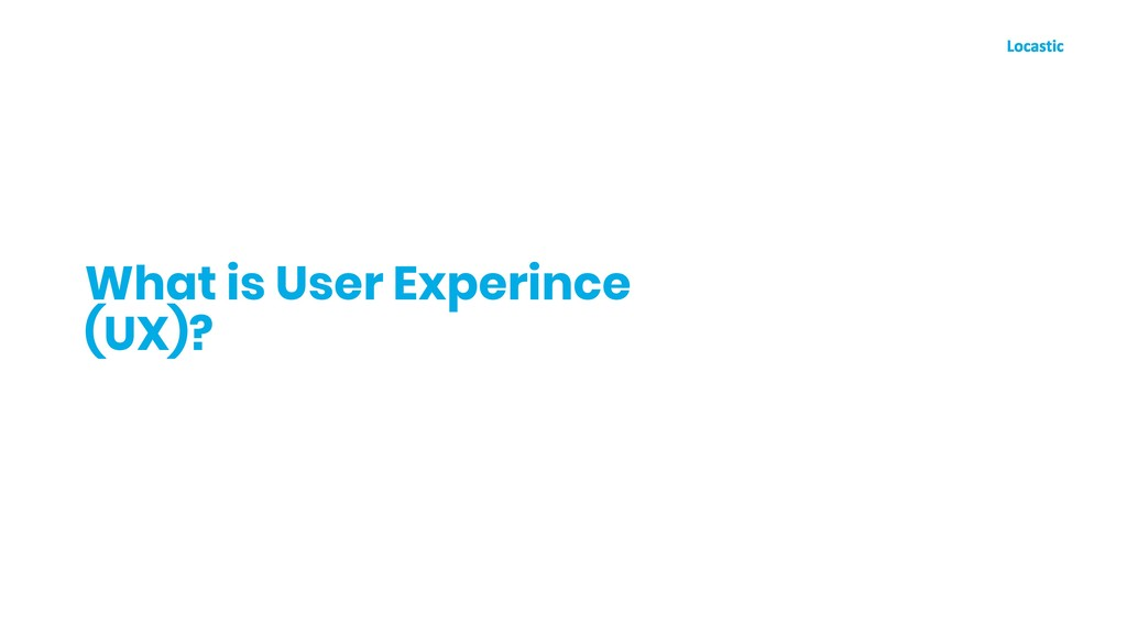What is User Experince (UX)?