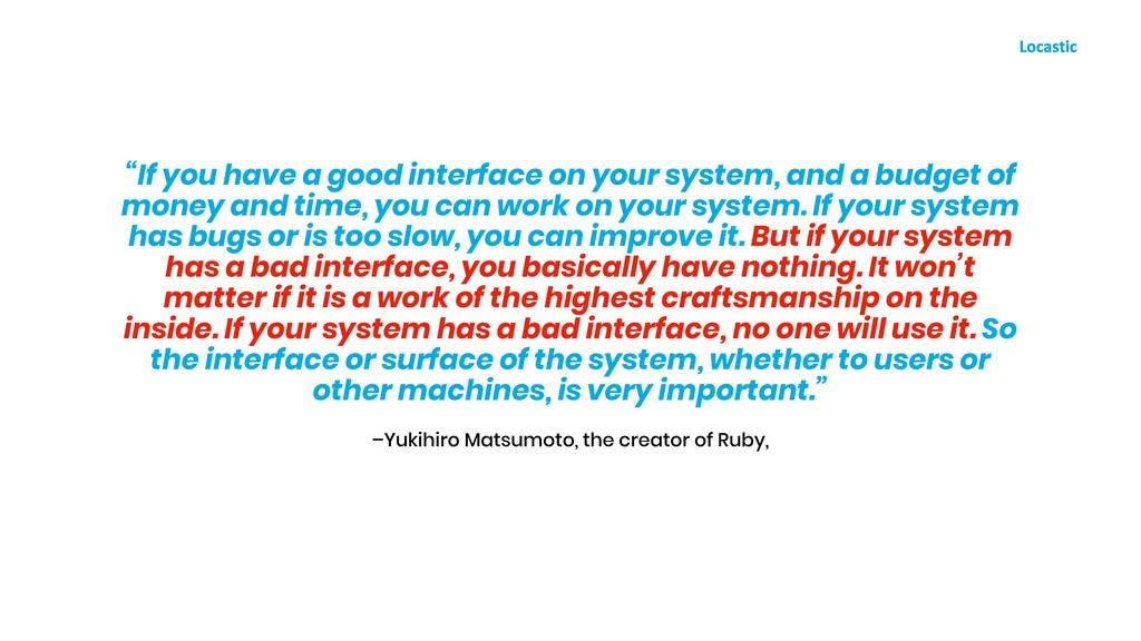 """–Yukihiro Matsumoto, the creator of Ruby, """"If y..."""
